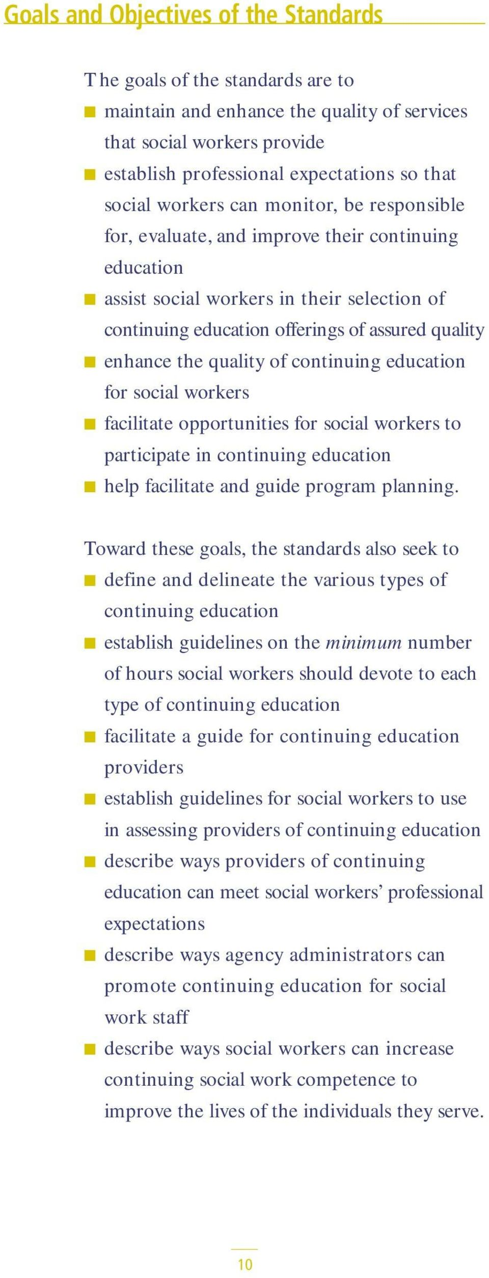 quality of continuing education for social workers facilitate opportunities for social workers to participate in continuing education help facilitate and guide program planning.