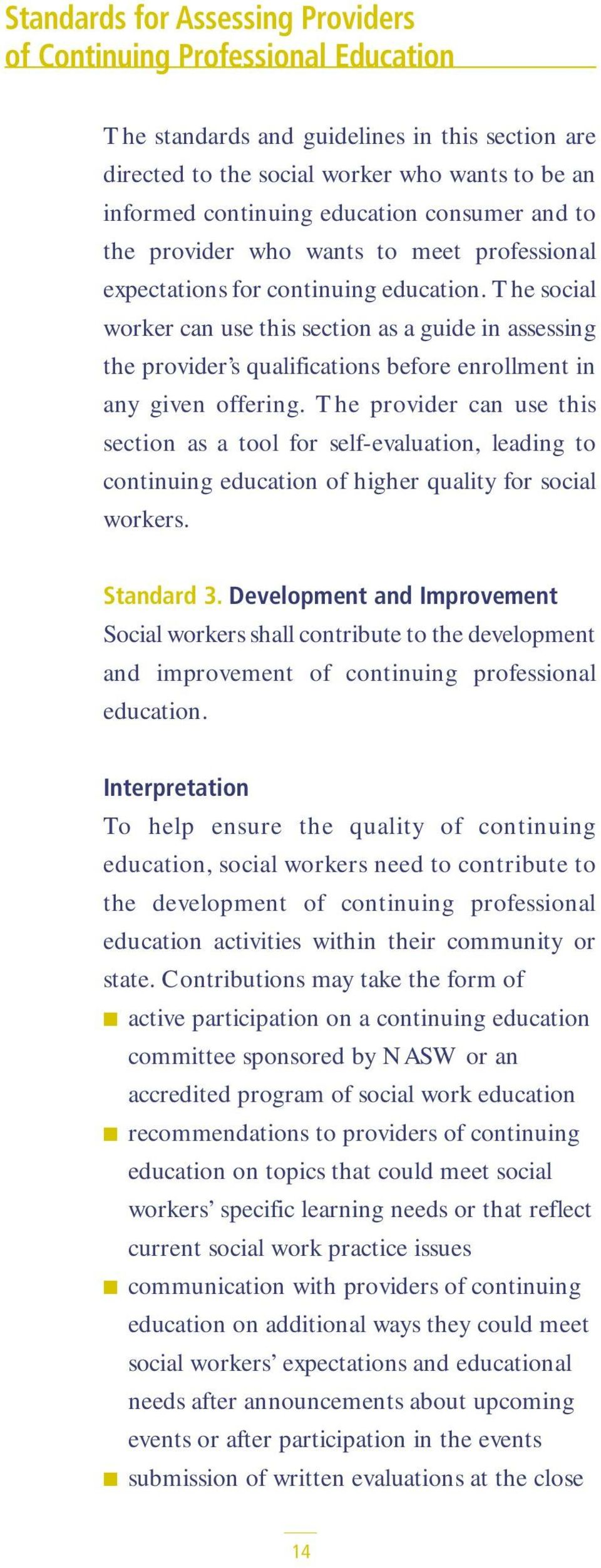 The social worker can use this section as a guide in assessing the provider s qualifications before enrollment in any given offering.
