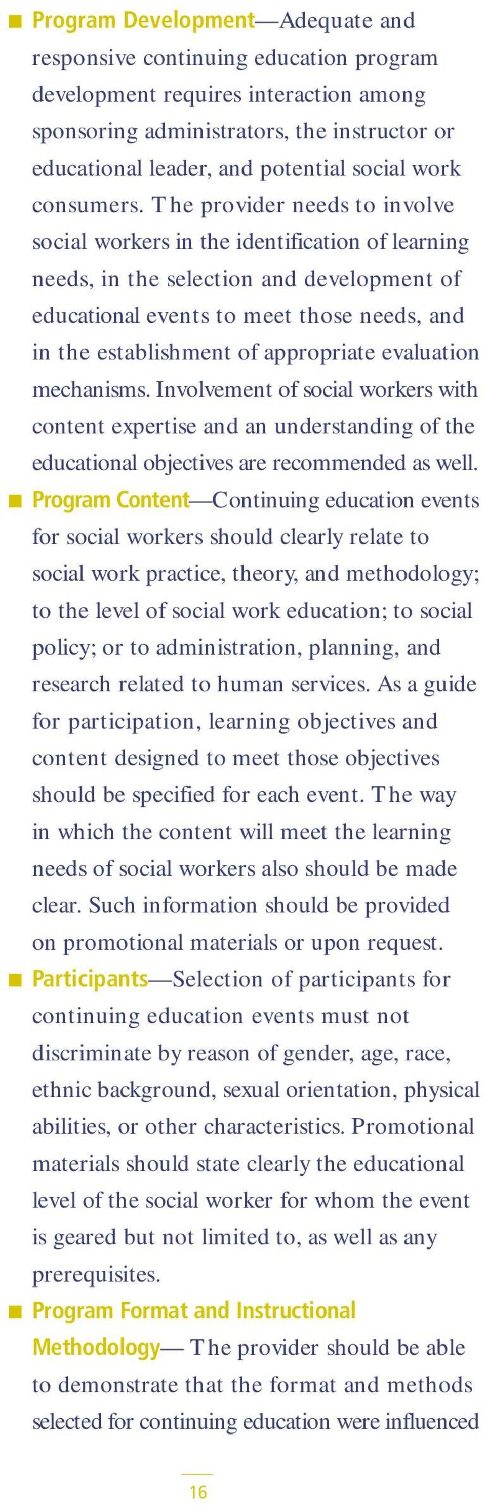 The provider needs to involve social workers in the identification of learning needs, in the selection and development of educational events to meet those needs, and in the establishment of