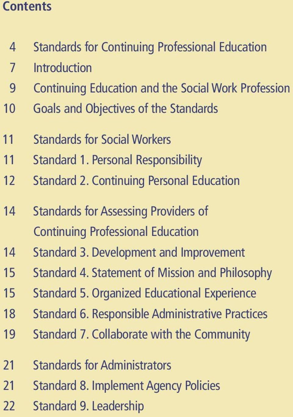 Continuing Personal Education 14 Standards for Assessing Providers of Continuing Professional Education 14 Standard 3. Development and Improvement 15 Standard 4.