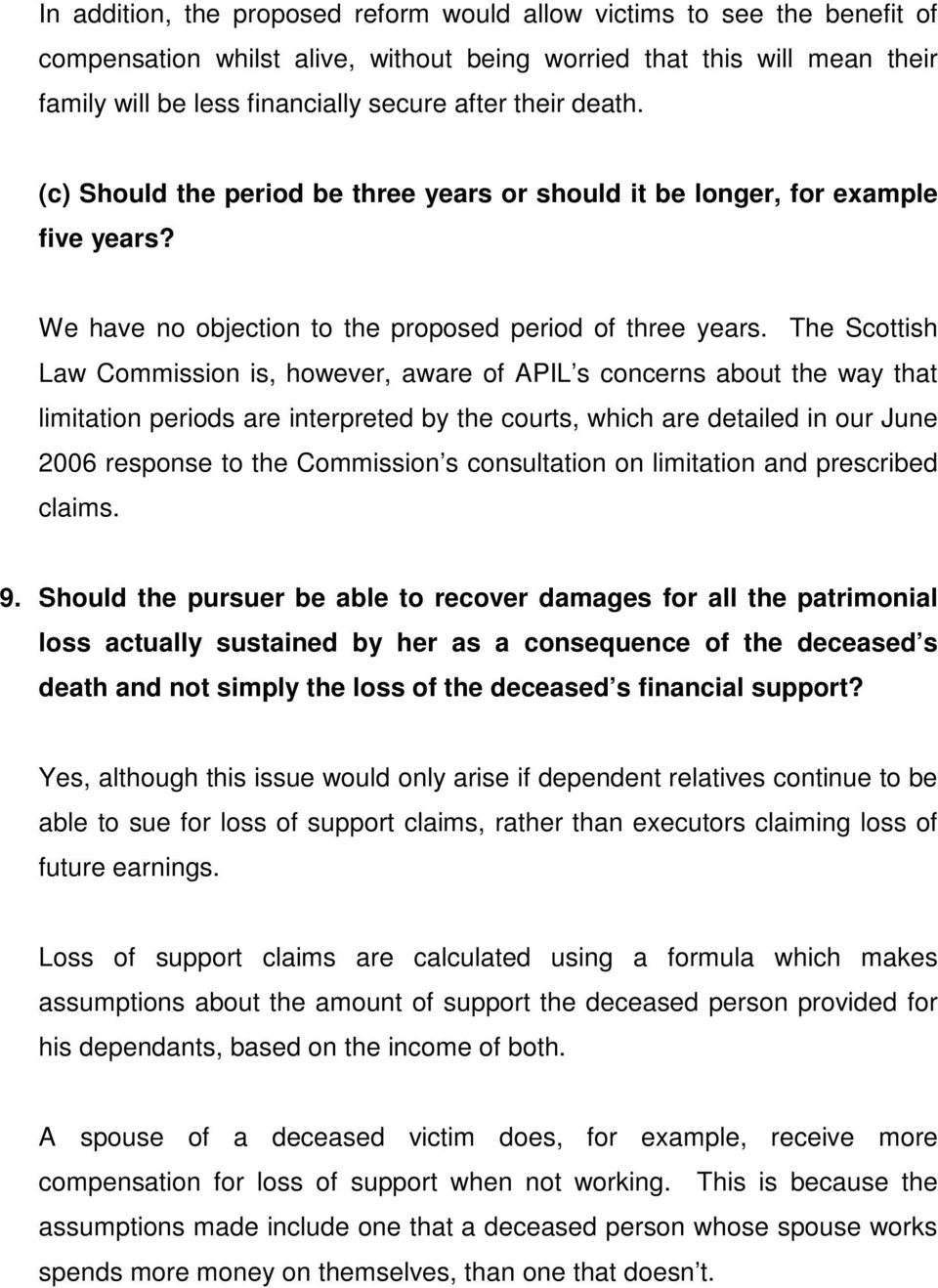 The Scottish Law Commission is, however, aware of APIL s concerns about the way that limitation periods are interpreted by the courts, which are detailed in our June 2006 response to the Commission s