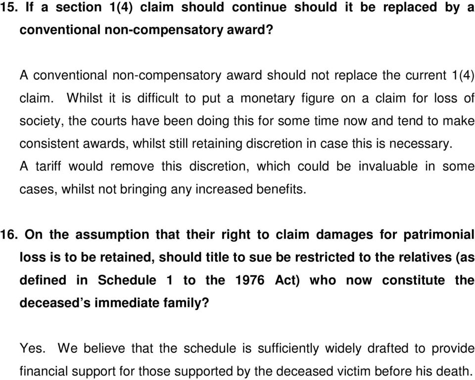 in case this is necessary. A tariff would remove this discretion, which could be invaluable in some cases, whilst not bringing any increased benefits. 16.