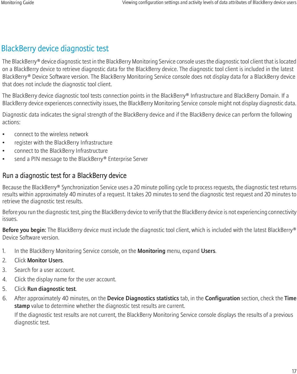 The diagnostic tool client is included in the latest BlackBerry Device Software version.