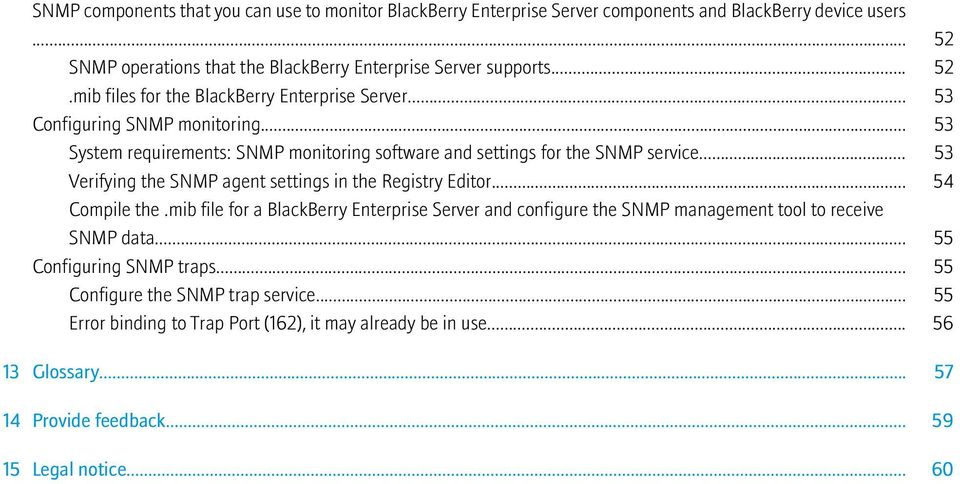 .. 54 Compile the.mib file for a BlackBerry Enterprise Server and configure the SNMP management tool to receive SNMP data... 55 Configuring SNMP traps.