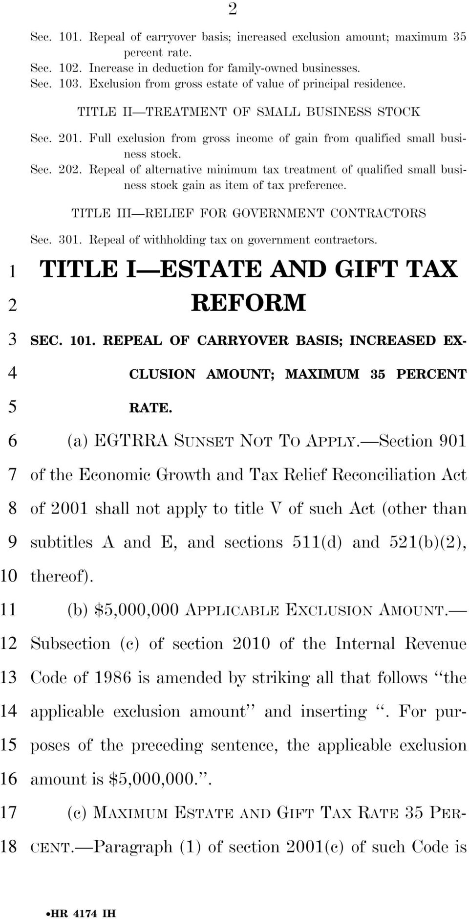 TITLE III RELIEF FOR GOVERNMENT CONTRACTORS 0 Sec. 0. Repeal of withholding tax on government contractors. TITLE I ESTATE AND GIFT TAX REFORM SEC. 0. REPEAL OF CARRYOVER BASIS; INCREASED EX- CLUSION AMOUNT; MAXIMUM PERCENT RATE.