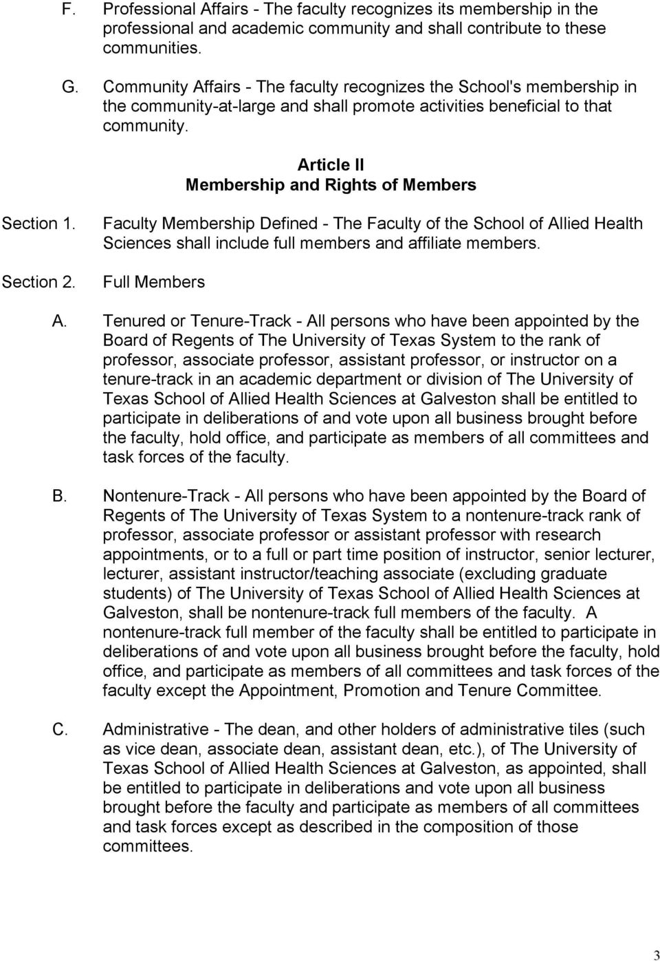 Article II Membership and Rights of Members Section 1. Faculty Membership Defined - The Faculty of the School of Allied Health Sciences shall include full members and affiliate members.