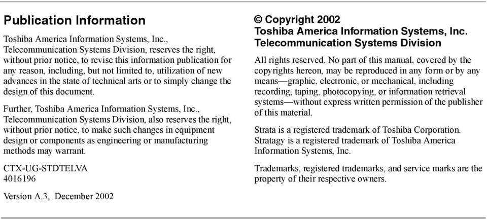 the state of technical arts or to simply change the design of this document. Further, Toshiba America Information Systems, Inc.