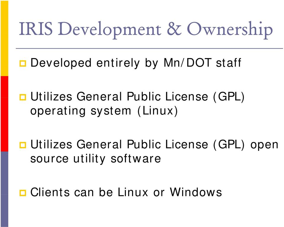 operating system (Linux) Utilizes General Public License