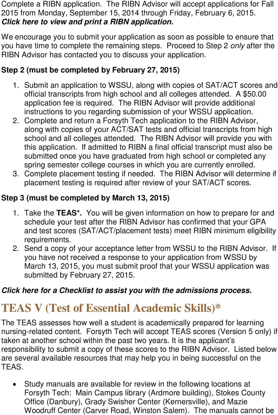 Proceed to Step 2 only after the RIBN Advisor has contacted you to discuss your application. Step 2 (must be completed by February 27, 2015) 1.
