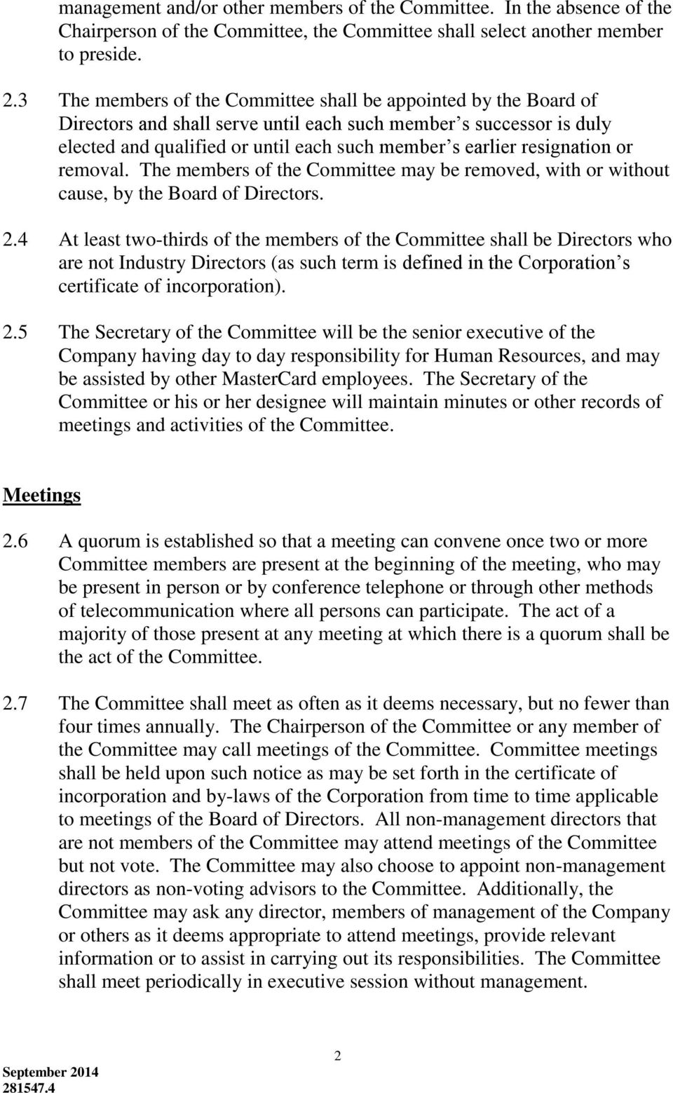 resignation or removal. The members of the Committee may be removed, with or without cause, by the Board of Directors. 2.