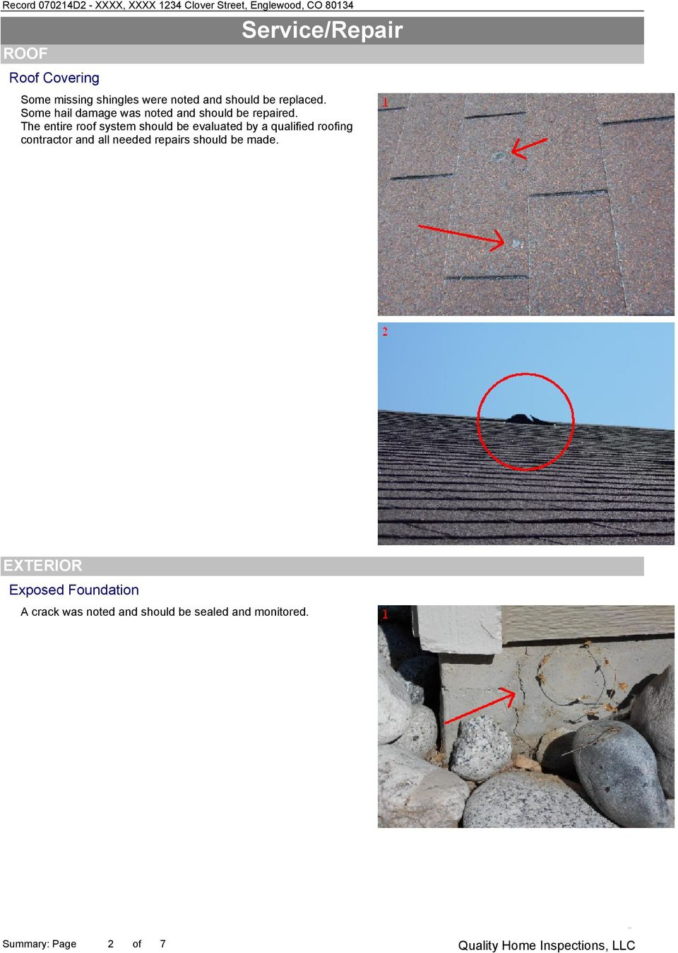 The entire roof system should be evaluated by a qualified roofing contractor and all needed