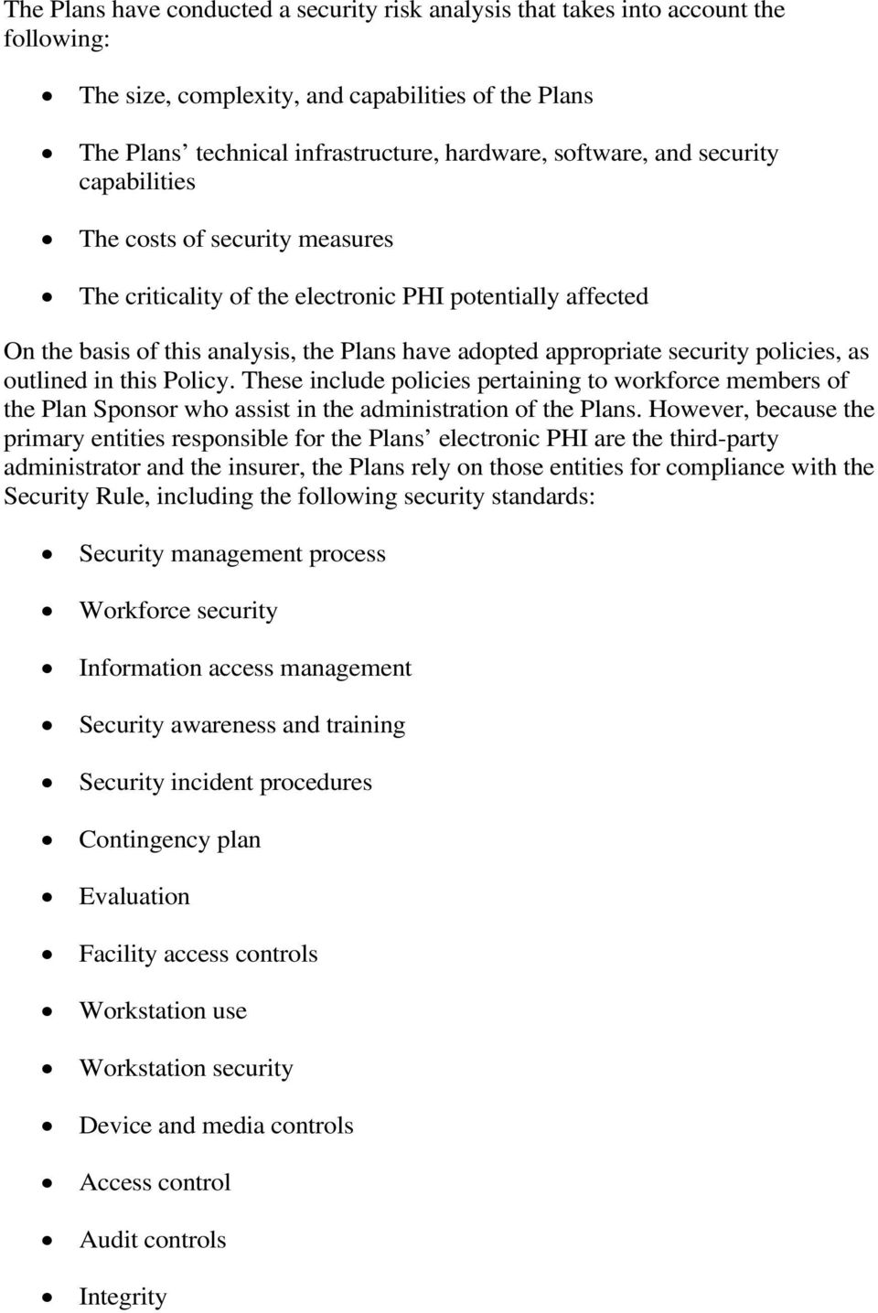 policies, as outlined in this Policy. These include policies pertaining to workforce members of the Plan Sponsor who assist in the administration of the Plans.
