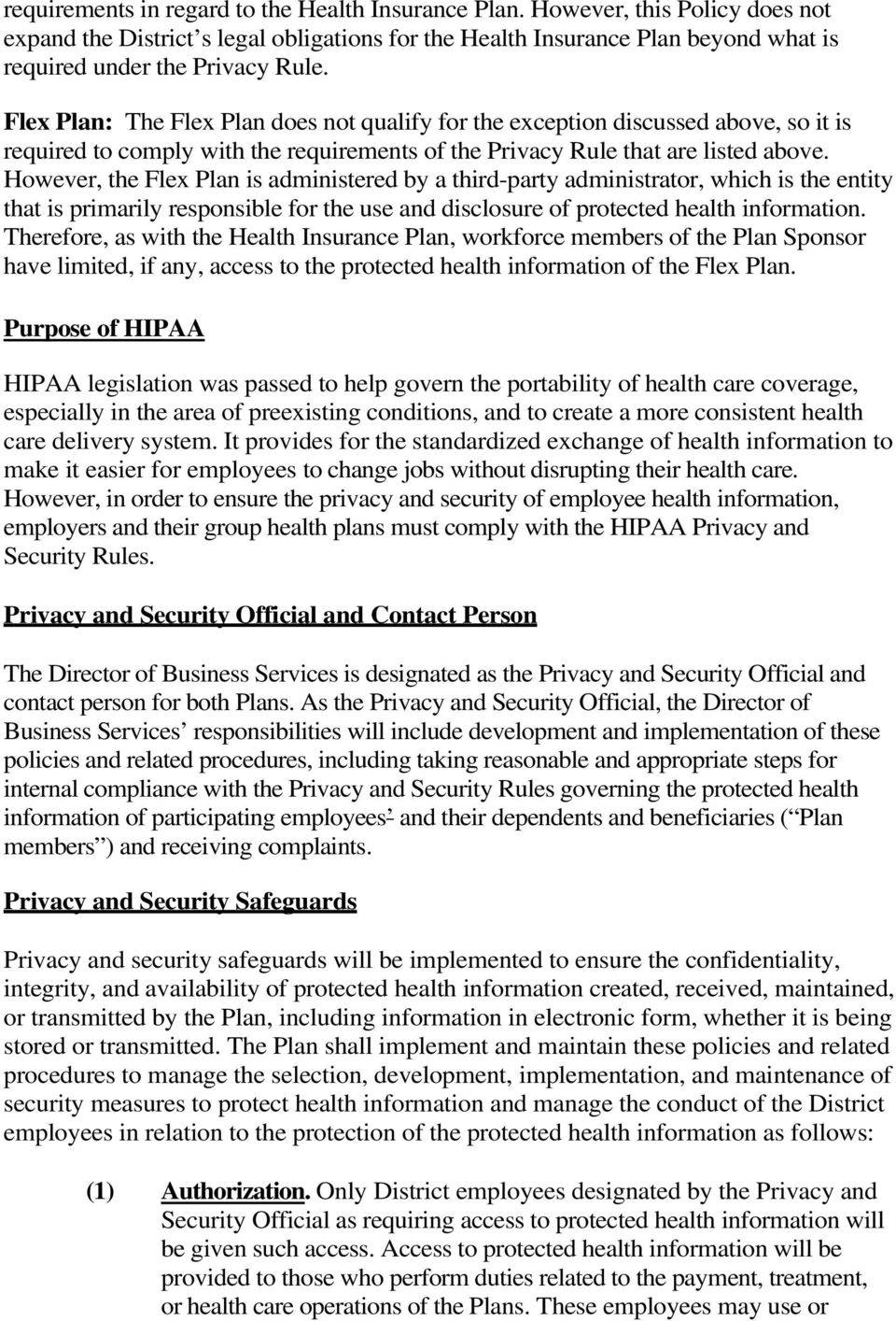 However, the Flex Plan is administered by a third-party administrator, which is the entity that is primarily responsible for the use and disclosure of protected health information.