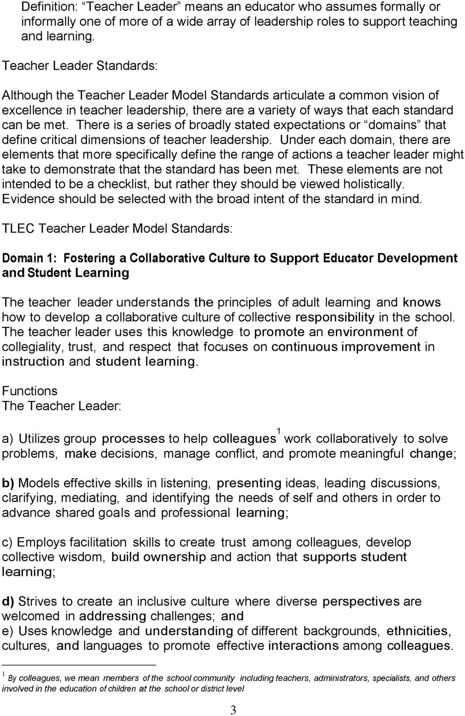 There is a series of broadly stated expectations or domains that define critical dimensions of teacher leadership.