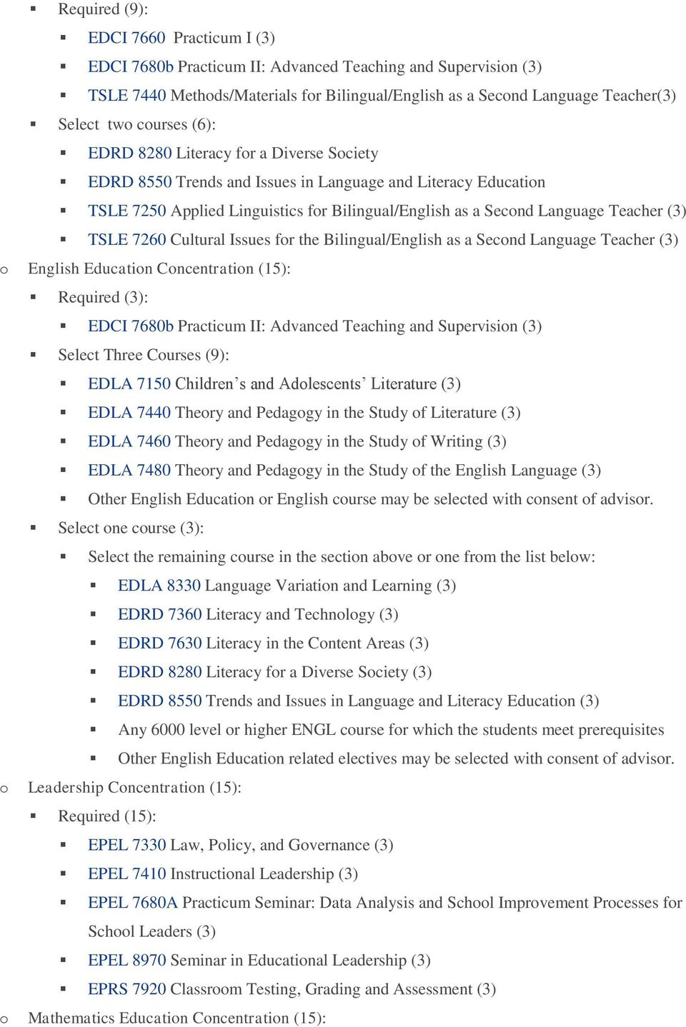 (3) o English Education Concentration (15): Select Three Courses (9): EDLA 7150 Children s and Adolescents Literature (3) EDLA 7440 Theory and Pedagogy in the Study of Literature (3) EDLA 7460 Theory