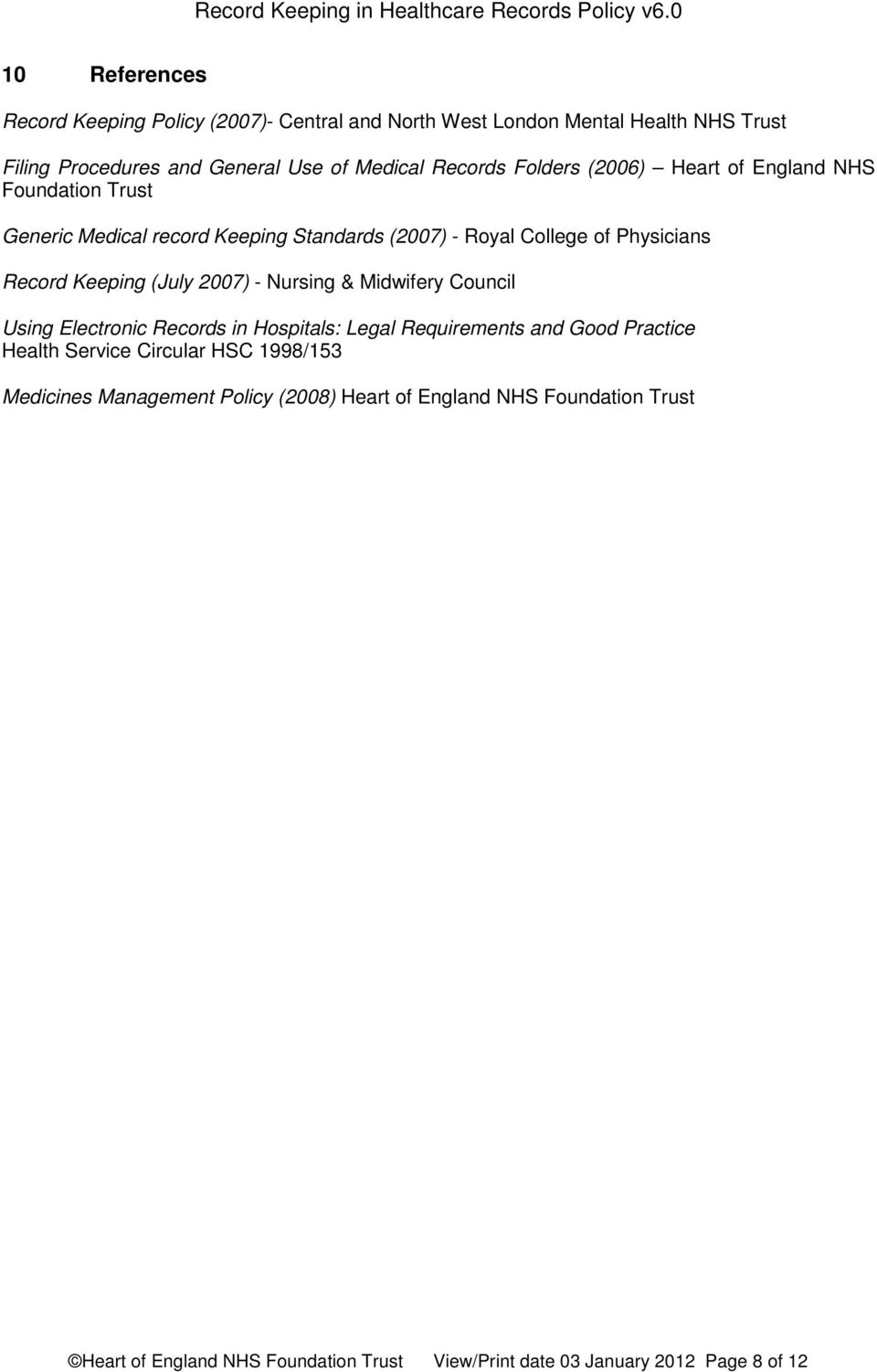 2007) - Nursing & Midwifery Council Using Electronic Records in Hospitals: Legal Requirements and Good Practice Health Service Circular HSC 1998/153