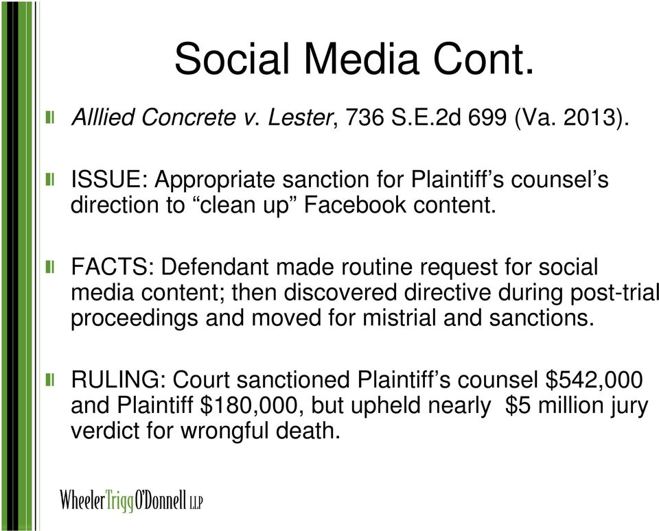 FACTS: Defendant made routine request for social media content; then discovered directive during post-trial
