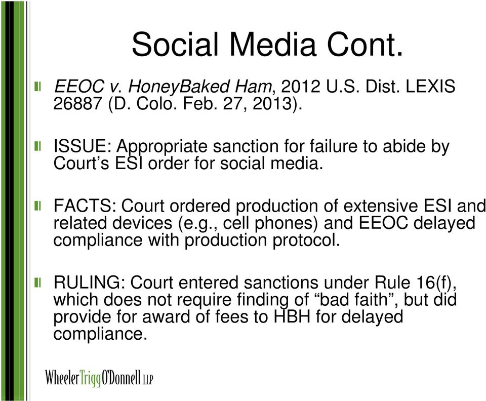 FACTS: Court ordered production of extensive ESI and related devices (e.g.