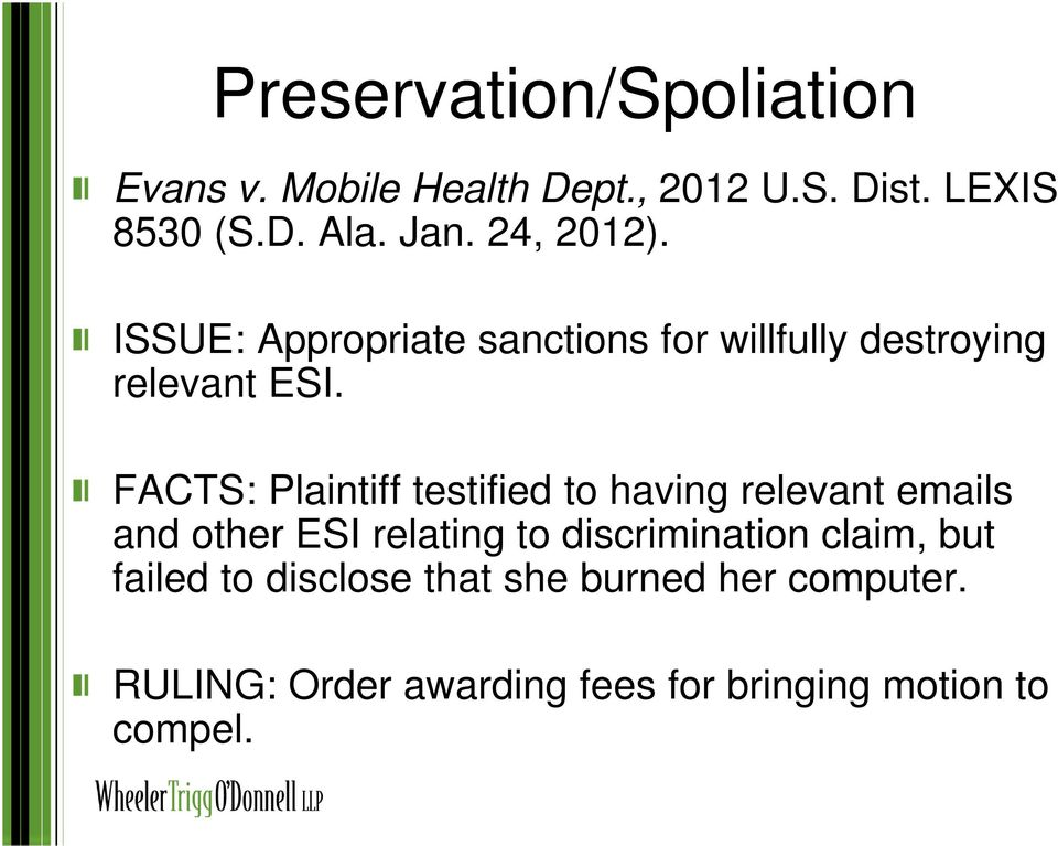 FACTS: Plaintiff testified to having relevant emails and other ESI relating to discrimination