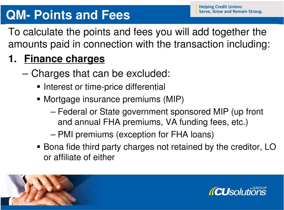 Finance charges Charges that can be excluded: Interest or time-price differential Mortgage insurance premiums (MIP)