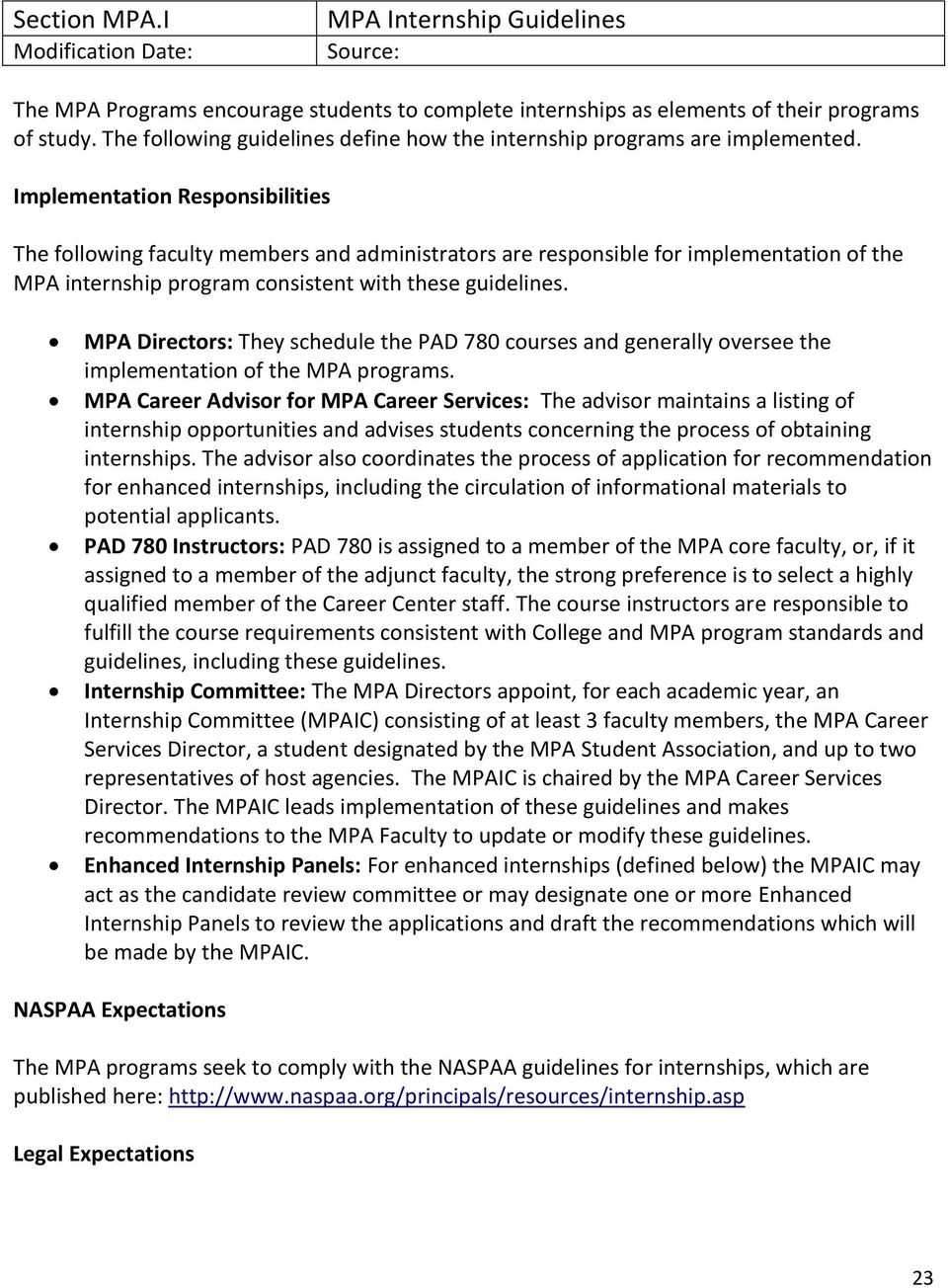 Implementation Responsibilities The following faculty members and administrators are responsible for implementation of the MPA internship program consistent with these guidelines.