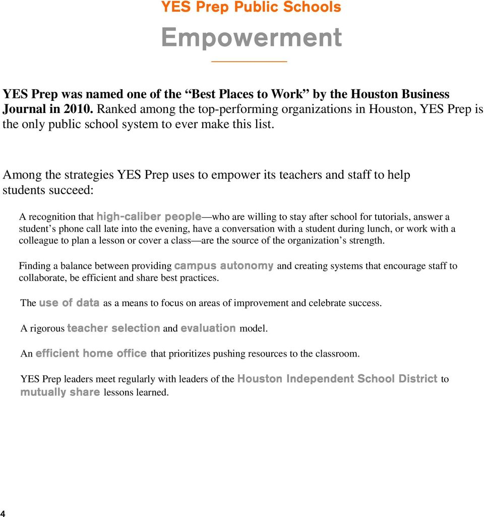 Among the strategies YES Prep uses to empower its teachers and staff to help students succeed: A recognition that high-caliber people who are willing to stay after school for tutorials, answer a