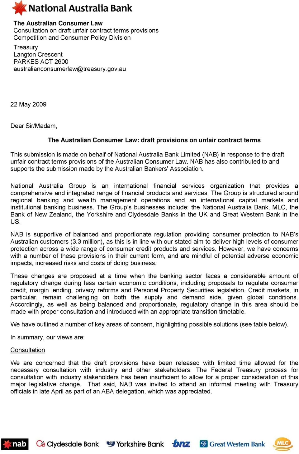 draft unfair contract terms provisions of the Australian Consumer Law. NAB has also contributed to and supports the submission made by the Australian Bankers Association.