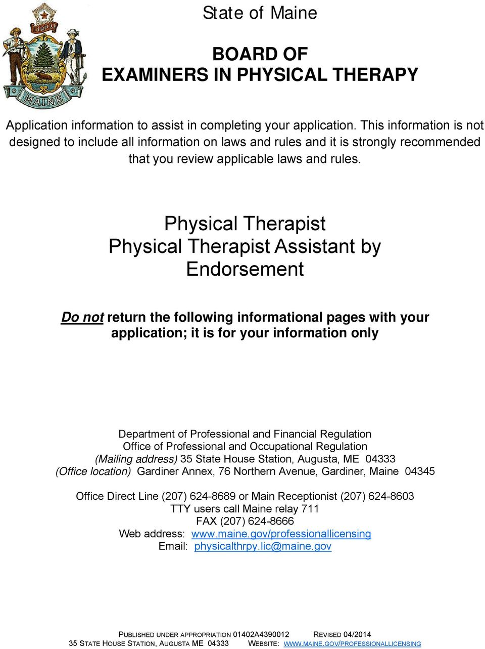 Physical Therapist Physical Therapist Assistant by Endorsement Do not return the following informational pages with your application; it is for your information only Department of Professional and