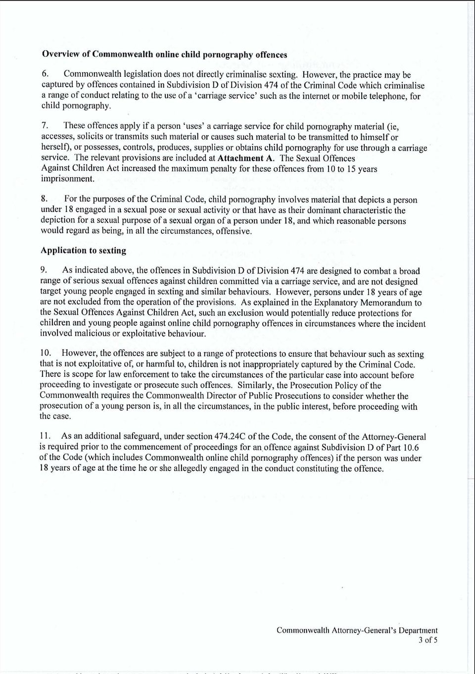 as the internet or mobile telephone, for child pornography. 7.