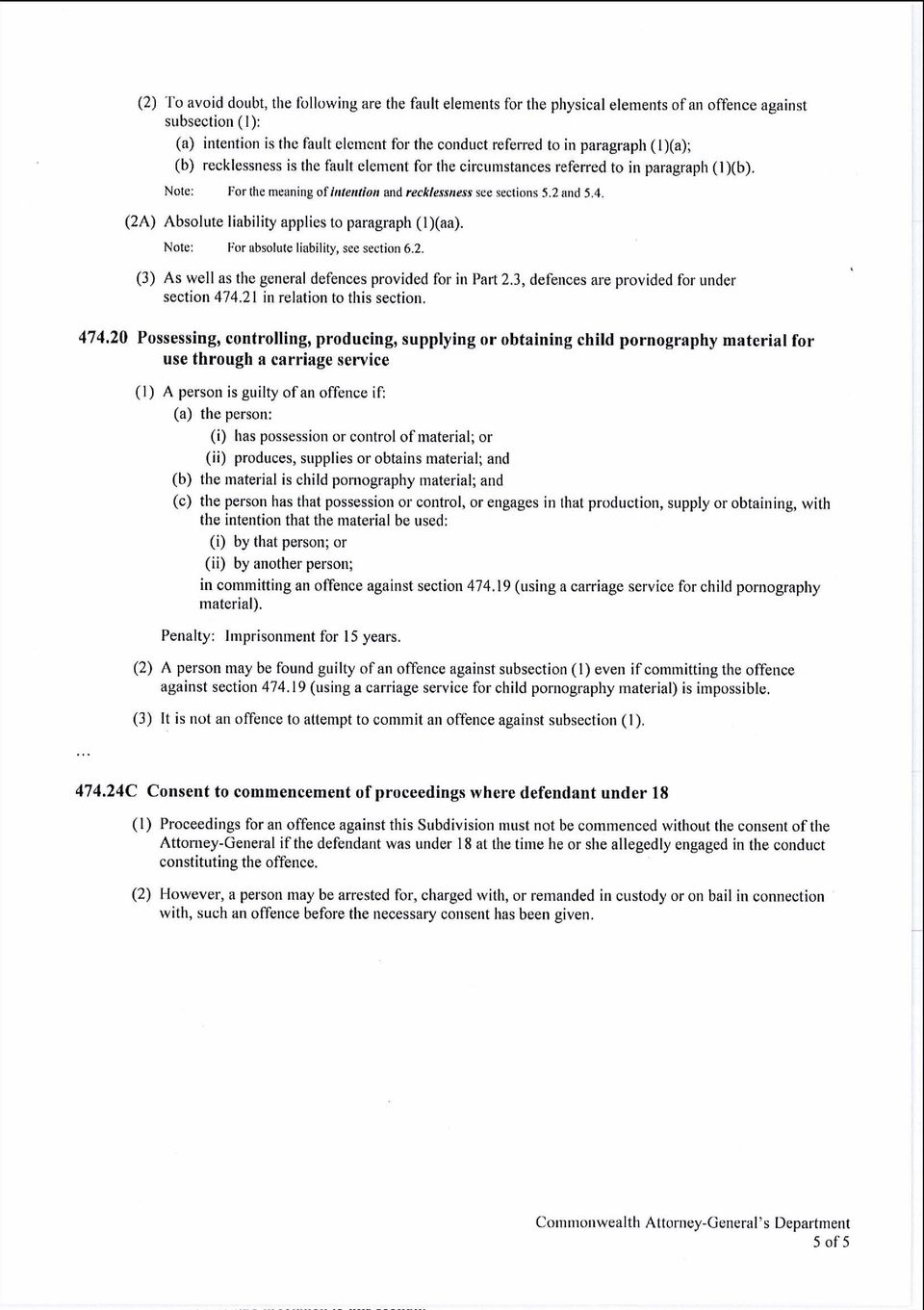 (2A) Absolute liability applies to paragraph (I)(aa). Note: For nbsolute linbility, see section 6.2. (3) As well as the general defences provided for in Part 2.