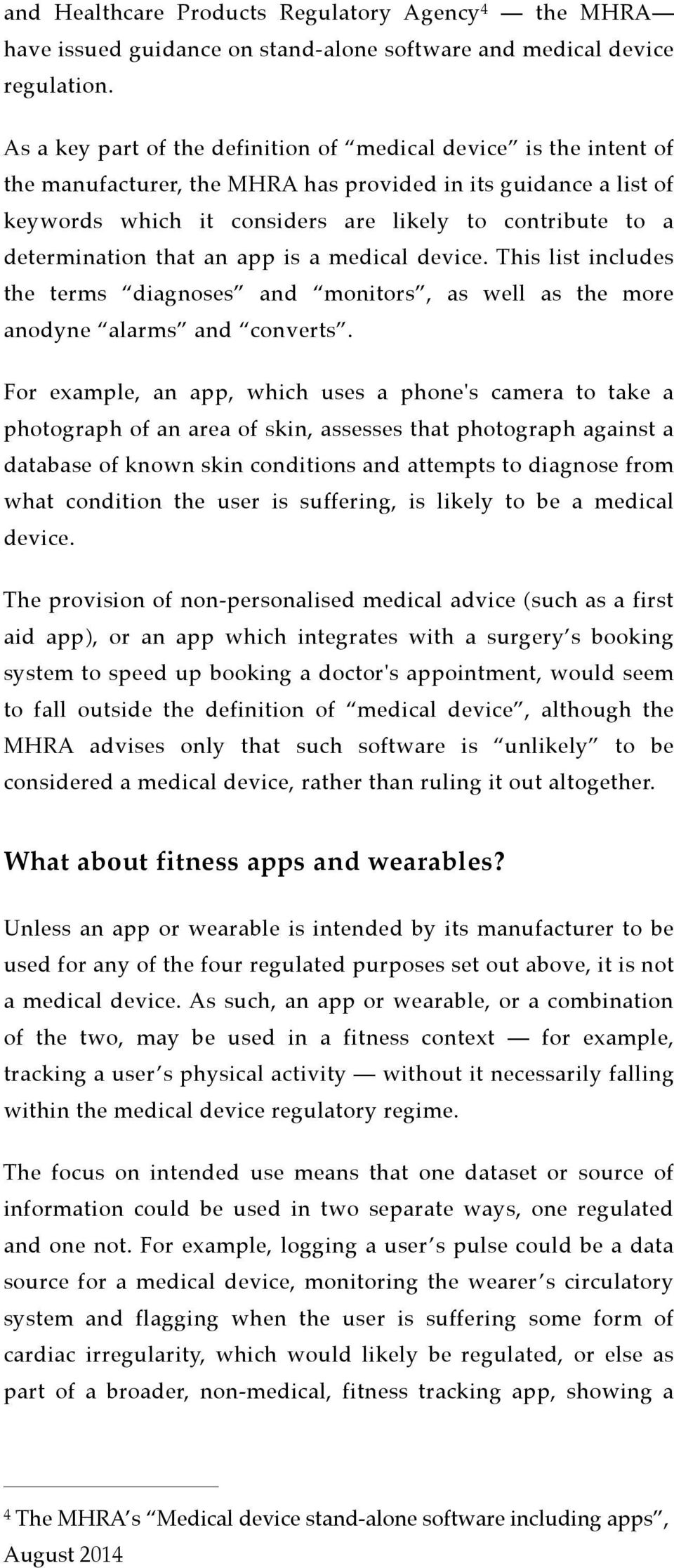 determination that an app is a medical device. This list includes the terms diagnoses and monitors, as well as the more anodyne alarms and converts.