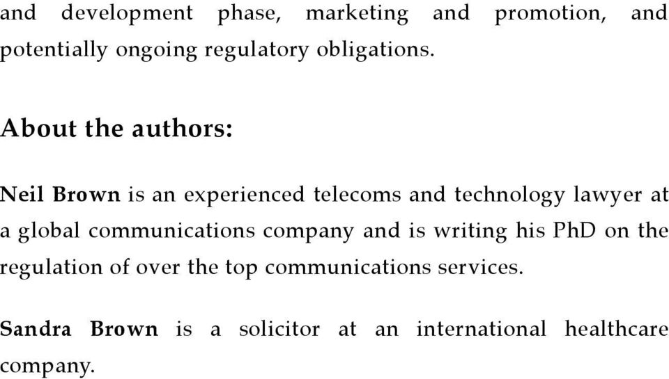 About the authors: Neil Brown is an experienced telecoms and technology lawyer at a