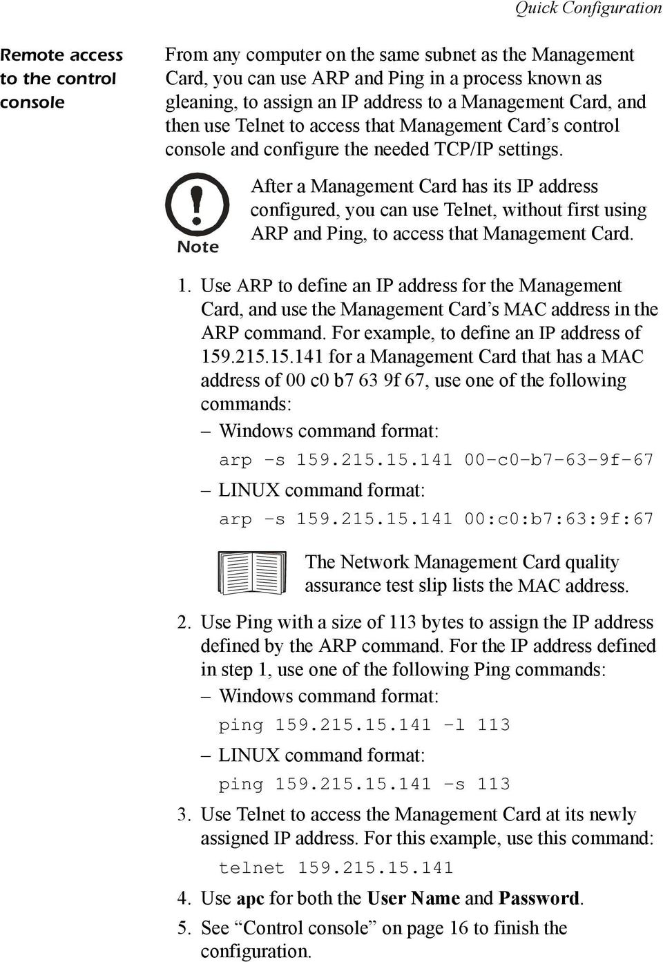 Note After a Management Card has its IP address configured, you can use Telnet, without first using ARP and Ping, to access that Management Card. 1.