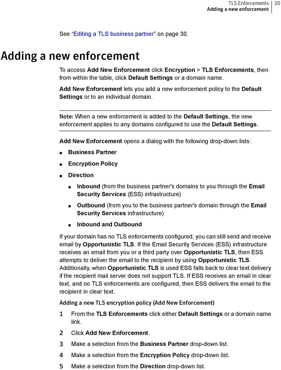 Add New Enforcement lets you add a new enforcement policy to the Default Settings or to an individual domain.