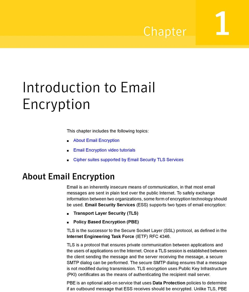 To safely exchange information between two organizations, some form of encryption technology should be used.