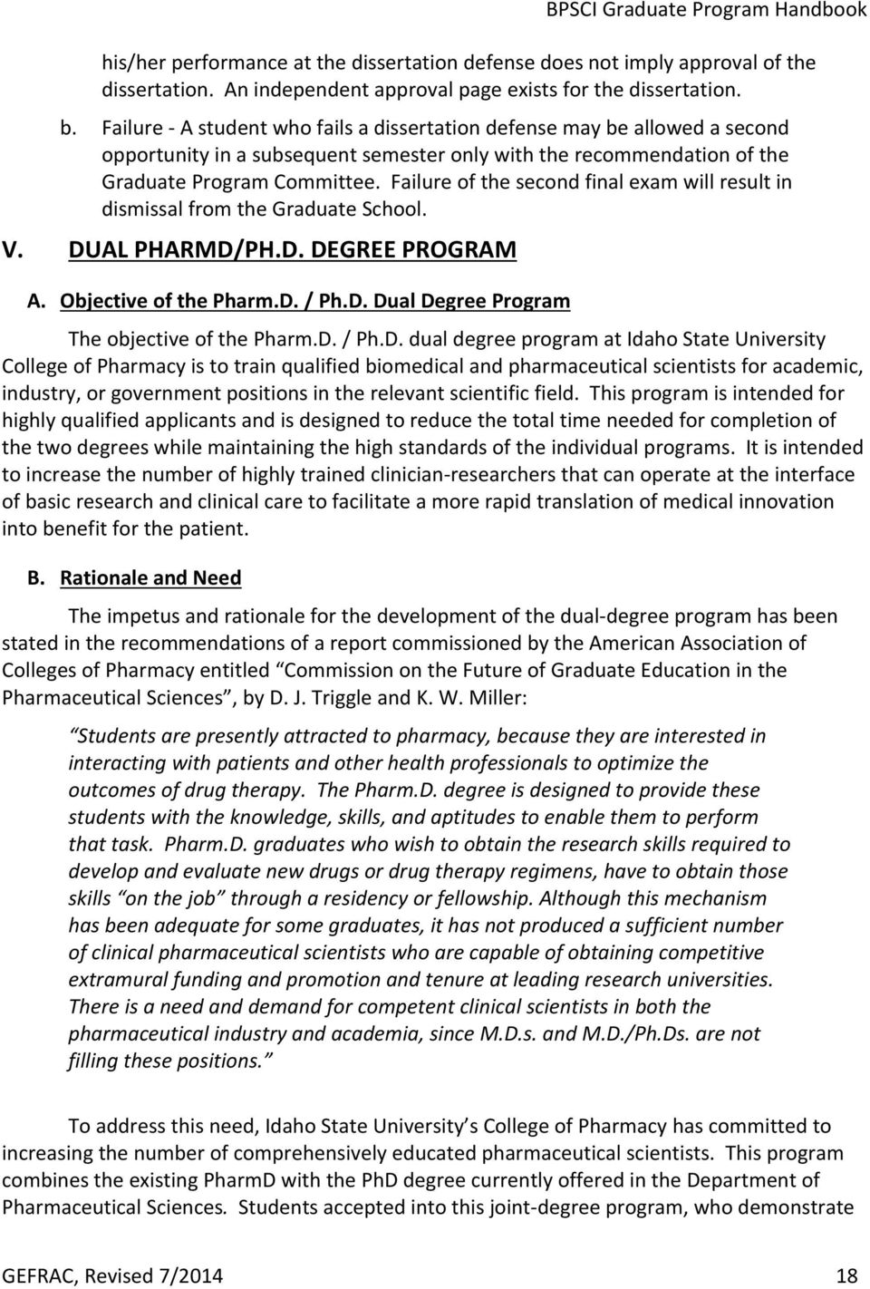 Failure of the second final exam will result in dismissal from the Graduate School. V. DUAL PHARMD/PH.D. DEGREE PROGRAM A. Objective of the Pharm.D. / Ph.D. Dual Degree Program The objective of the Pharm.
