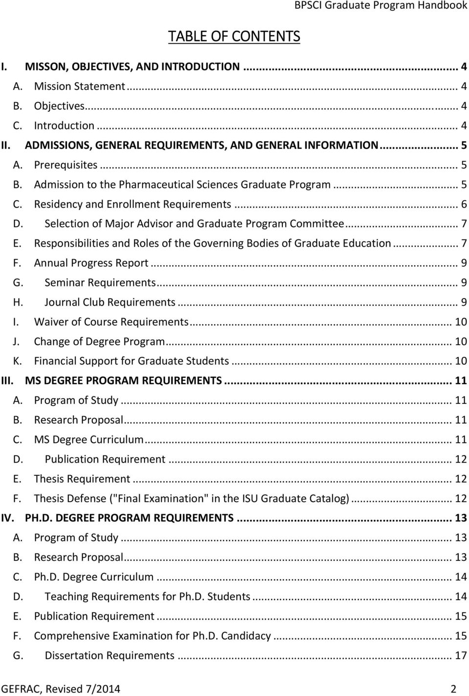 Selection of Major Advisor and Graduate Program Committee... 7 E. Responsibilities and Roles of the Governing Bodies of Graduate Education... 7 F. Annual Progress Report... 9 G. Seminar Requirements.