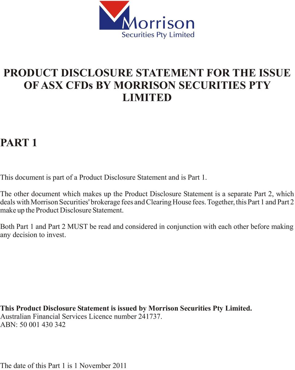 Together, this Part 1 and Part 2 make up the Product Disclosure Statement.