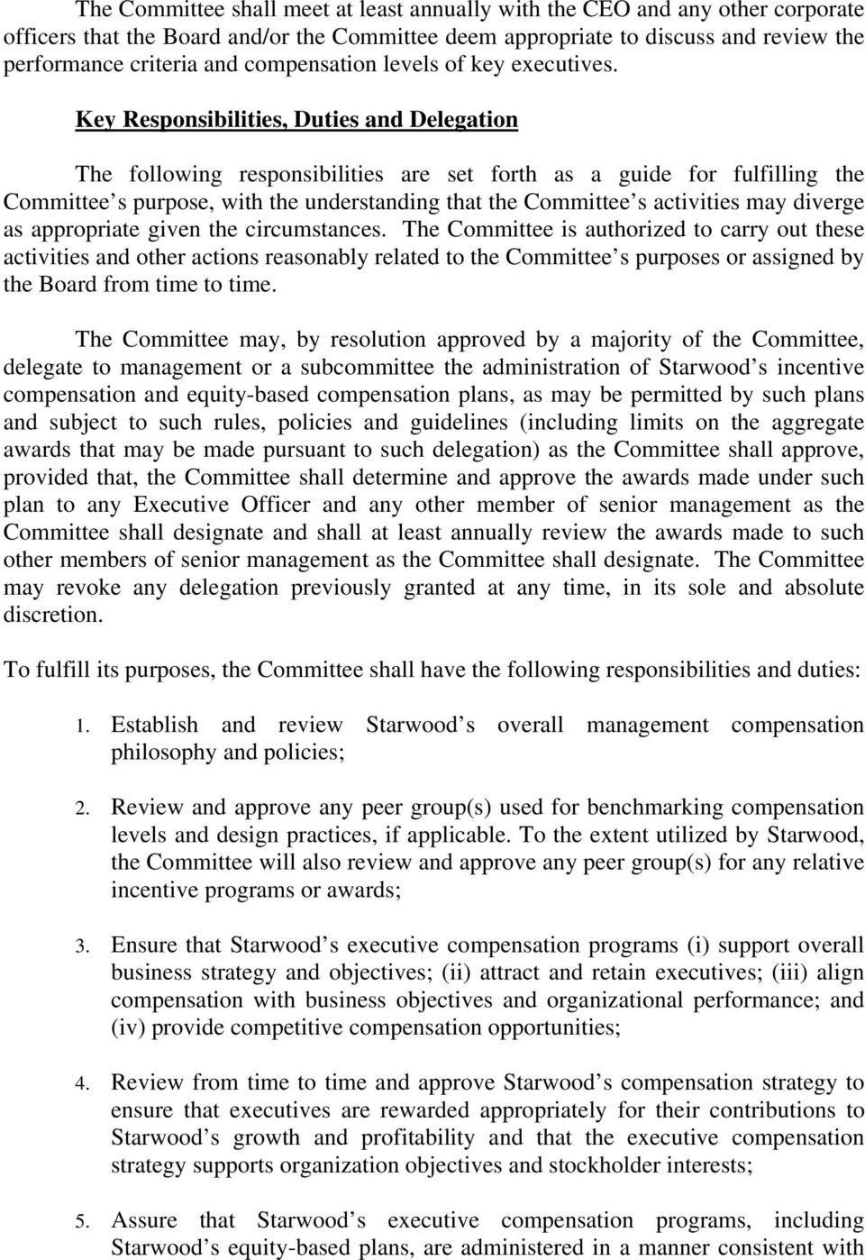 Key Responsibilities, Duties and Delegation The following responsibilities are set forth as a guide for fulfilling the Committee s purpose, with the understanding that the Committee s activities may
