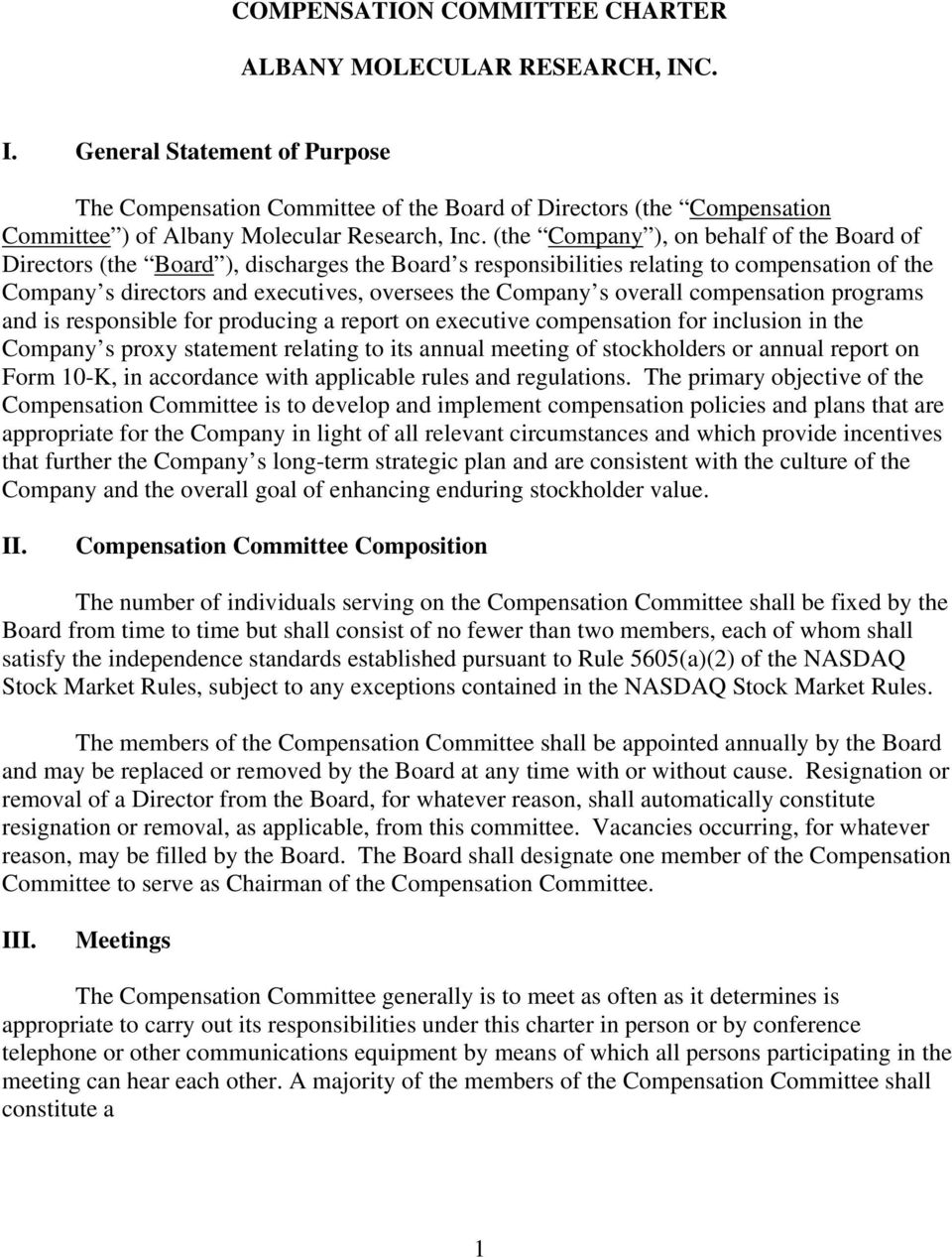 (the Company ), on behalf of the Board of Directors (the Board ), discharges the Board s responsibilities relating to compensation of the Company s directors and executives, oversees the Company s