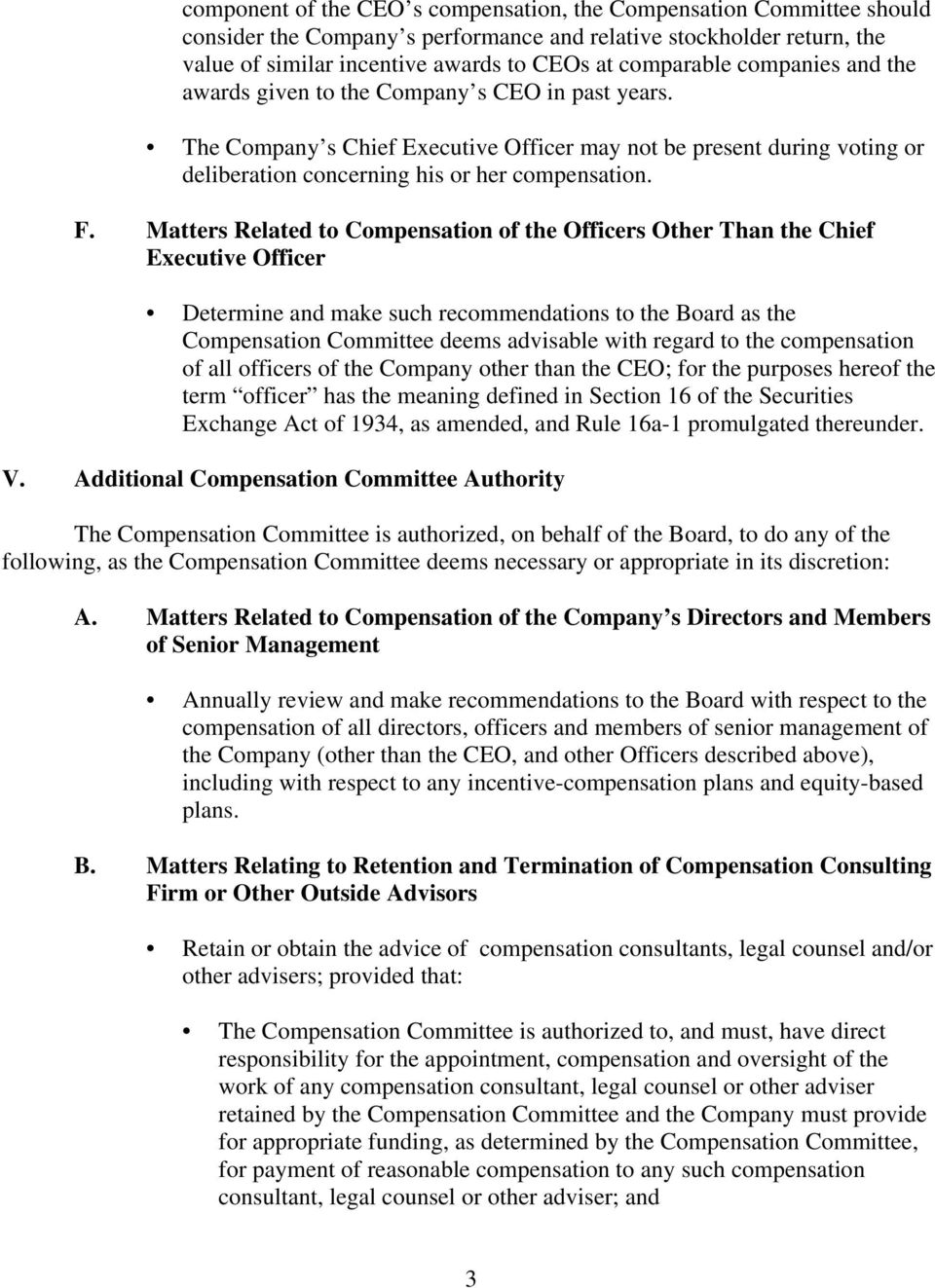 Matters Related to Compensation of the Officers Other Than the Chief Executive Officer Determine and make such recommendations to the Board as the Compensation Committee deems advisable with regard