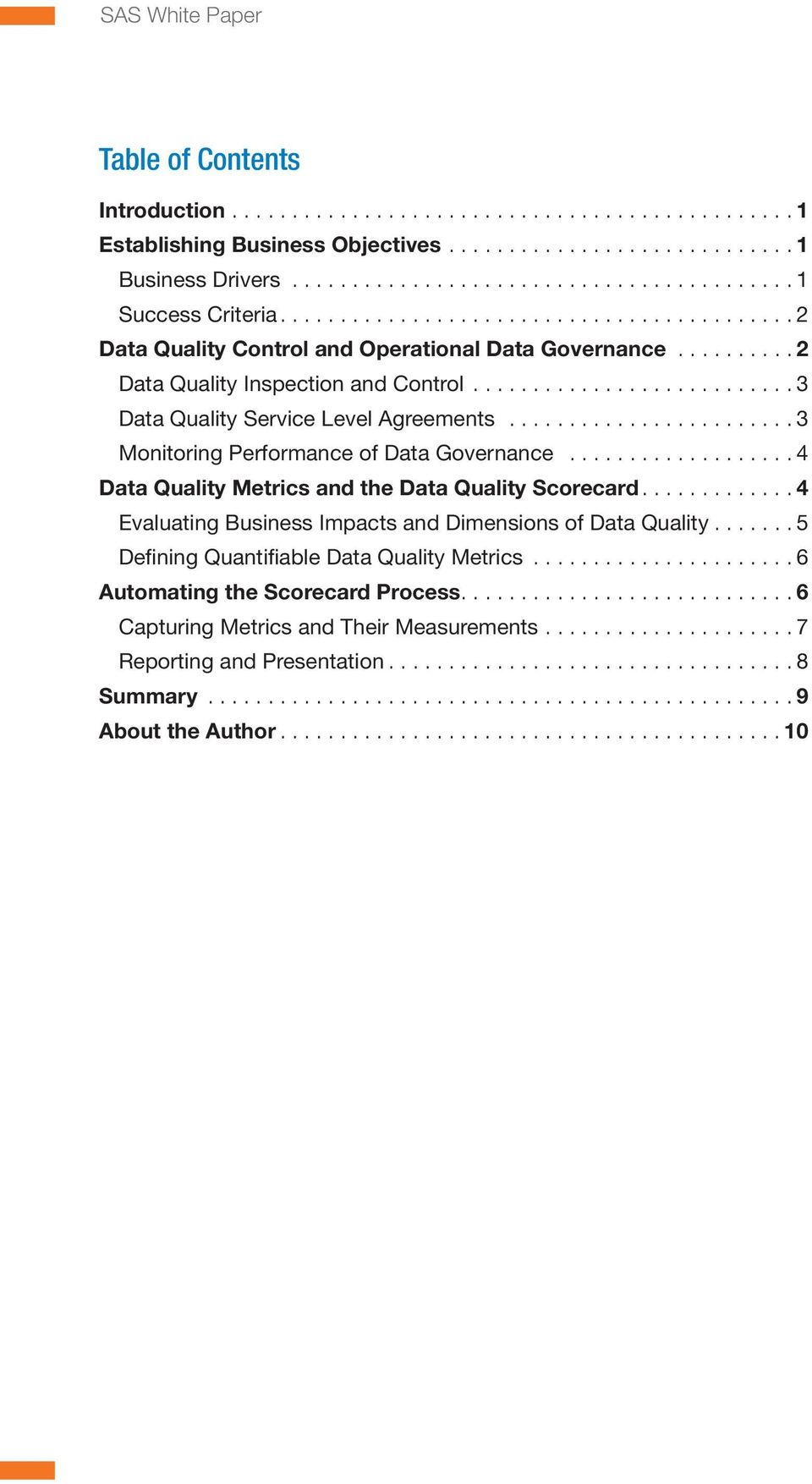 .. 3 Monitoring Performance of Data Governance... 4 Data Quality Metrics and the Data Quality Scorecard.