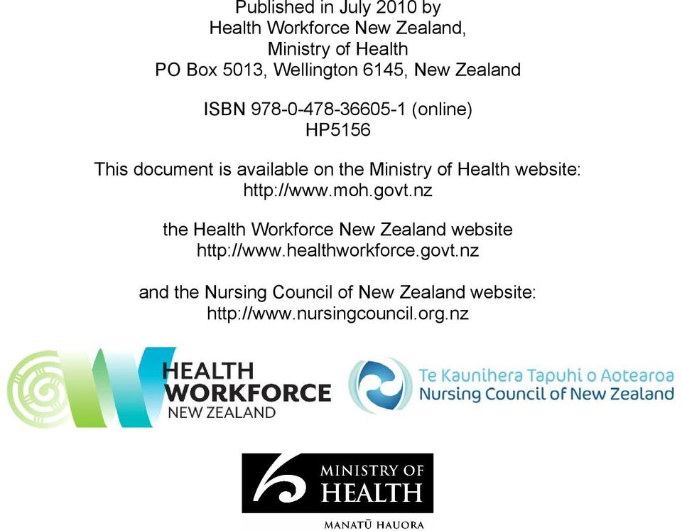 of Health website: http://www.moh.govt.nz the Health Workforce New Zealand website http://www.