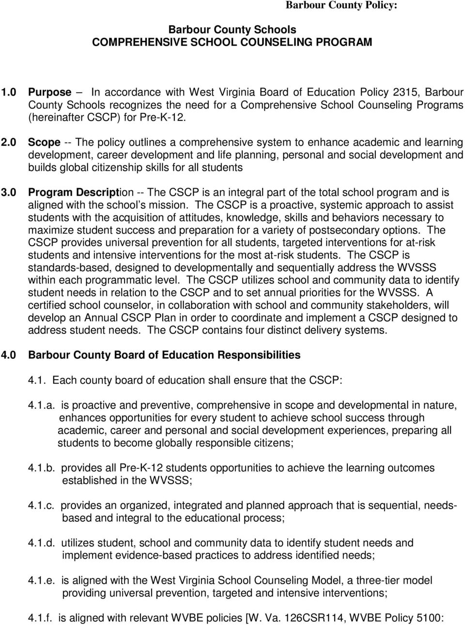 15, Barbour County Schools recognizes the need for a Comprehensive School Counseling Programs (hereinafter CSCP) for Pre-K-12. 2.
