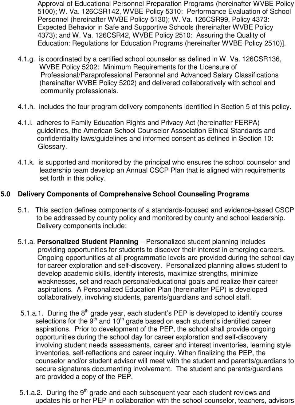 126CSR42, WVBE Policy 2510: Assuring the Quality of Education: Regulations for Education Programs (hereinafter WVBE Policy 2510)]. 4.1.g. is coordinated by a certified school counselor as defined in W.