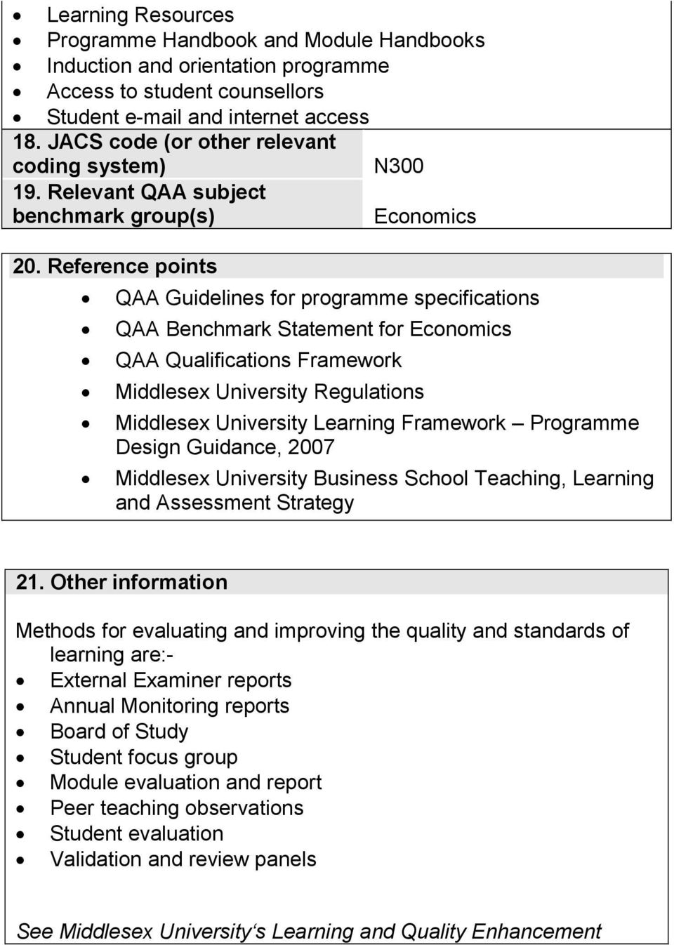 Reference points QAA Guidelines for programme specifications QAA Benchmark Statement for Economics QAA Qualifications Framework Middlesex University Regulations Middlesex University Learning