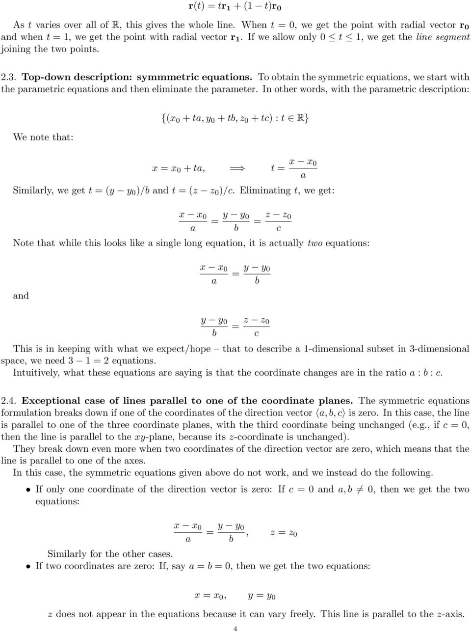To otin the symmetric equtions, we strt with the prmetric equtions nd then eliminte the prmeter.