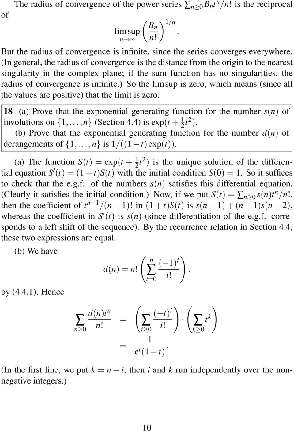 ) So the limsup is zero, which meas (sice all the values are positive) that the limit is zero. 18 (a) Prove that the expoetial geeratig fuctio for the umber s() of ivolutios o {1,...,} (Sectio 4.