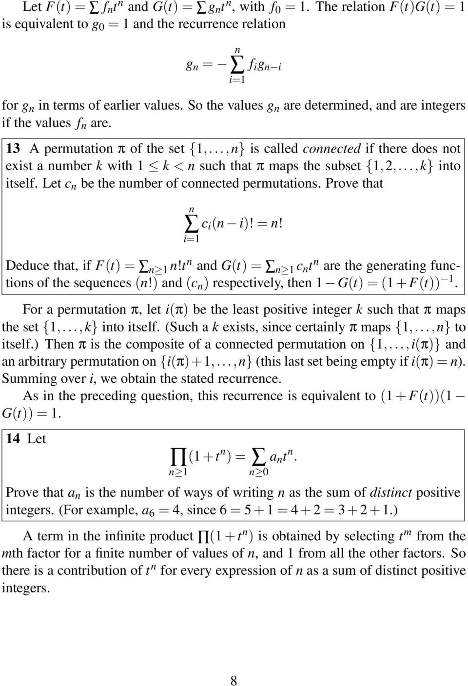..,k} ito itself. Let c be the umber of coected permutatios. Prove that i=1 c i ( i)! =! Deduce that, if F(t) = 1!t ad G(t) = 1 c t are the geeratig fuctios of the sequeces (!