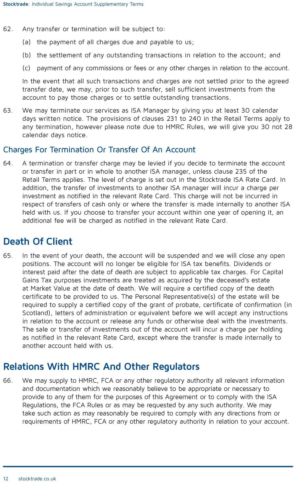 In the event that all such transactions and charges are not settled prior to the agreed transfer date, we may, prior to such transfer, sell sufficient investments from the account to pay those